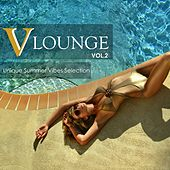 Play & Download V Lounge, Vol. 2: Unique Summer Vibes Selection by Various Artists | Napster