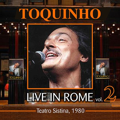 Live in Rome, Vol. 2 (Teatro Sistina 1980) by Toquinho