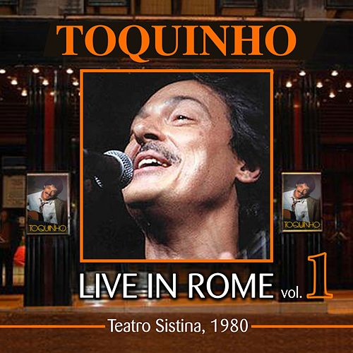 Live in Rome, Vol.1 (Teatro Sistina 1980) by Toquinho
