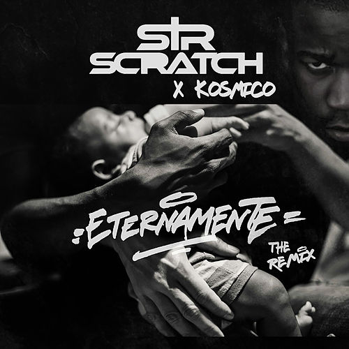 Play & Download Eternamente (Remix By Kosmico) by Sir Scratch | Napster