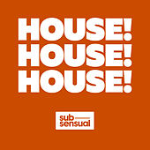 House! A Collection of SubSensual's Greatest Hits by Various Artists