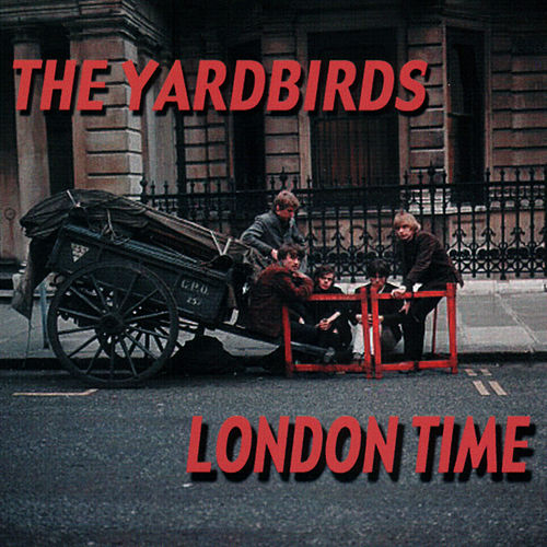 Play & Download London Time by The Yardbirds | Napster