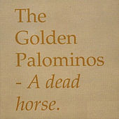 Play & Download A Dead Horse by The Golden Palominos | Napster