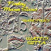 Play & Download Mandingo - Watto Sitta by Foday Musa Suso | Napster