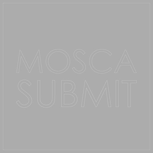 Play & Download Submit by Mosca | Napster