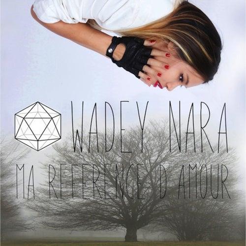 Ma référence d'amour by Wadey Nara