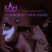 Terrorist der Liebe by Joachim Witt Hubert Kah