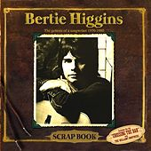 Play & Download Scrap Book (The Genesis of a Songwriter 1970-1980) by Bertie Higgins | Napster
