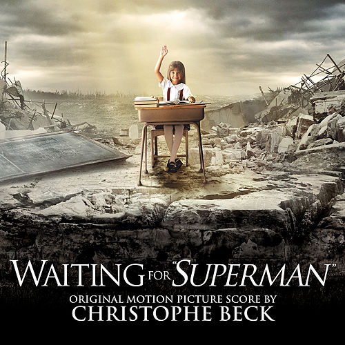 Play & Download Waiting for Superman (Original Motion Picture Score) by Christophe Beck | Napster
