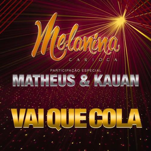 Vai Que Cola - Single by Melanina Carioca