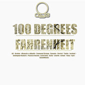 Play & Download 100 Degrees Fahrenheit by Various Artists | Napster
