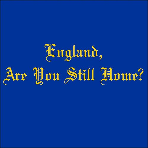 England, Are You Still Home? (feat. Mark Hadley) by Steven Cravis