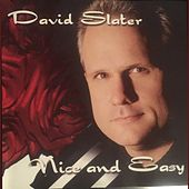 Play & Download Nice and Easy by David Slater | Napster