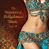 Play & Download The Masters of Bellydance Music, Vol. 4 by Various Artists | Napster