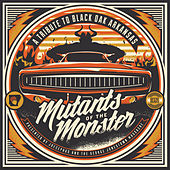 Mutants of the Monster: A Tribute to Black Oak Arkansas by Various Artists
