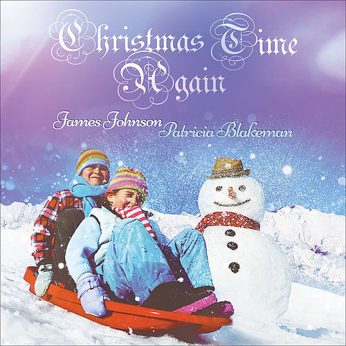 Christmas Time Again by James Johnson