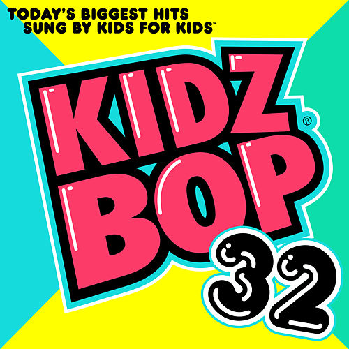 Play & Download Kidz Bop 32 by KIDZ BOP Kids | Napster