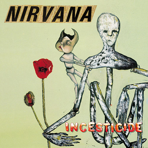 Play & Download Incesticide by Nirvana | Napster