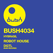 Play & Download Robot House - EP by Hybrasil | Napster