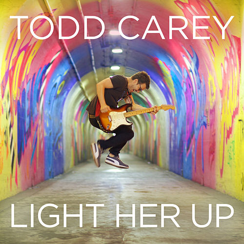 Light Her Up by Todd Carey