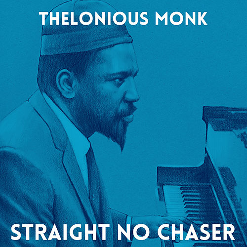 Play & Download Straight No Chaser by Thelonious Monk | Napster