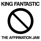 Play & Download The Affirmation Jam by King Fantastic | Napster