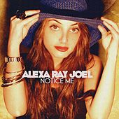 Play & Download Notice Me - Single by Alexa Ray Joel | Napster
