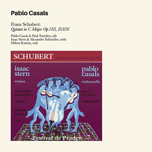 Play & Download Franz Schubert: Quintet in C Major Op. 163, D. 956 (Bonus Track Version) by Pablo Casals | Napster