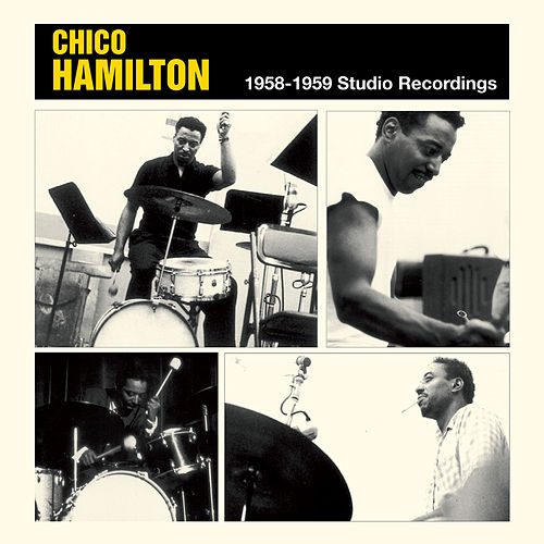 Play & Download 1958-1959 Studio Recordings by Chico Hamilton | Napster
