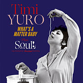 What's a Matter Baby + Soul! (Bonus Track Version) by Timi Yuro