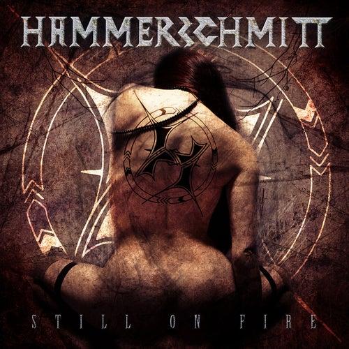 Still on Fire von Hammerschmitt