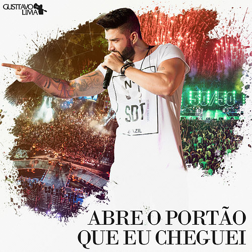 Play & Download Abre o Portão Que Eu Cheguei (Ao Vivo) - Single by Gusttavo Lima | Napster