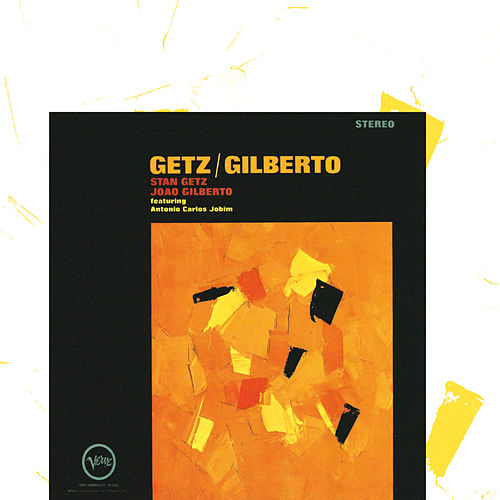 Play & Download Getz/Gilberto by Stan Getz | Napster