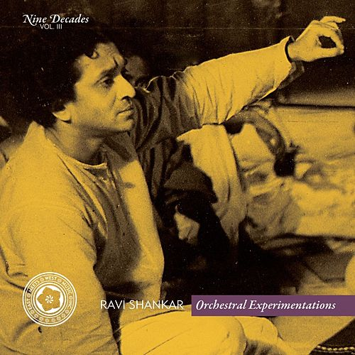 Nine Decades Vol. 3 - Orchestral Experimentations by Ravi Shankar