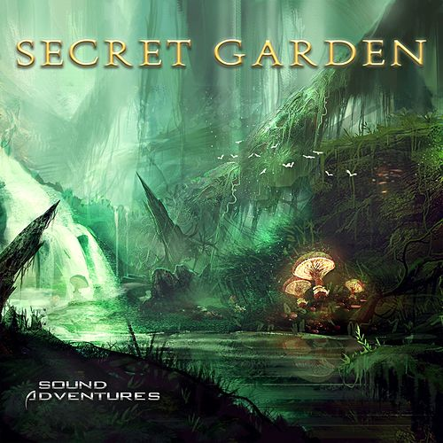 Play & Download Secret Garden by Sound Adventures  | Napster
