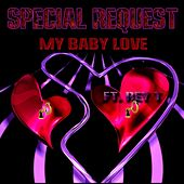 Play & Download My Baby Love (feat. Rey T) by Special Request | Napster