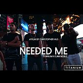 Play & Download Needed Me by Titanium | Napster