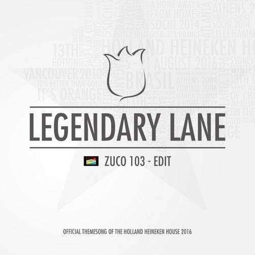 Legendary Lane (Edit) by Zuco 103