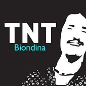 Play & Download Biondina by TNT | Napster