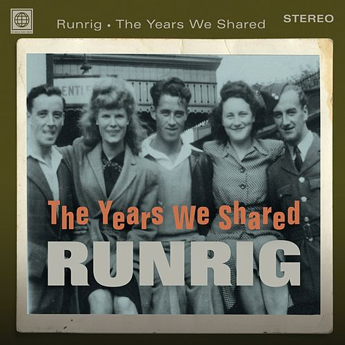 The Years We Shared by Runrig