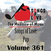 Play & Download Songs of Love: Pop, Vol. 361 by Various Artists | Napster