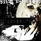 Play & Download Desperate by Barb Wire Dolls | Napster