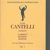 Play & Download Grandi maestri dell'interpretazione: Guido Cantelli interpreta Gabrieli, Brahms and Bartok by New York Philharmonic | Napster