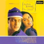 Kahin Pyaar Na Ho Jaaye (Original Motion Picture Soundtrack) by Various Artists
