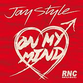 Play & Download On My Mind by Jay Style | Napster