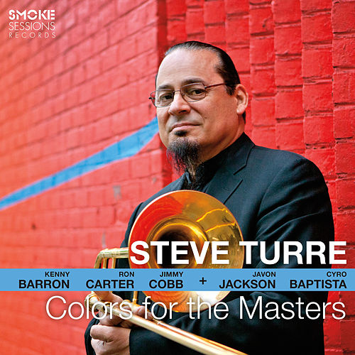 Play & Download Colors for the Masters by Steve Turre | Napster