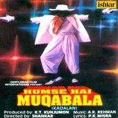 Play & Download Hum Se Hai Muqabala - Kadalan (Original Motion Picture Soundtrack) by Various Artists | Napster