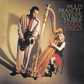 Play & Download Tango Lyrico by Mulo Francel / Evelyn Huber | Napster