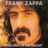The Crux Of The Biscuit by Frank Zappa