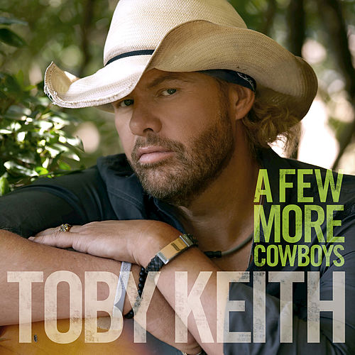 A Few More Cowboys by Toby Keith